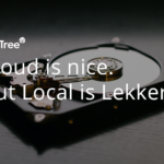 cloud is nice but local is lekker
