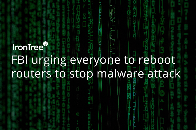 FBI urges everyone to reboot routers to stop malware attack